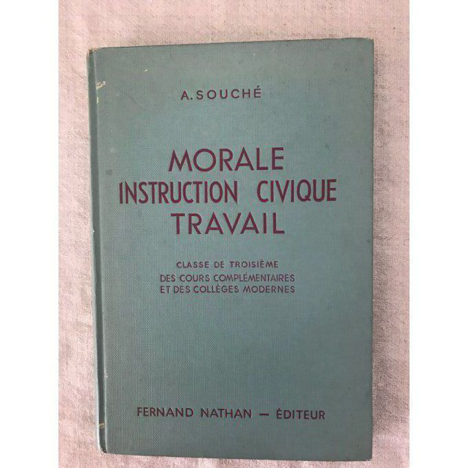 Livre : Morale, instruction civique , travail, programme 1947, Nathan